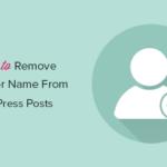 Comment supprimer le nom de l'auteur des publications WordPress (2 façons simples)