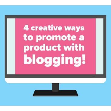 Những cách sáng tạo để quảng bá sản phẩm với blog 2