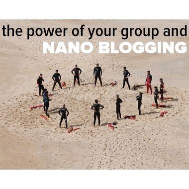 Nano Blogging ja ryhmäsi voima