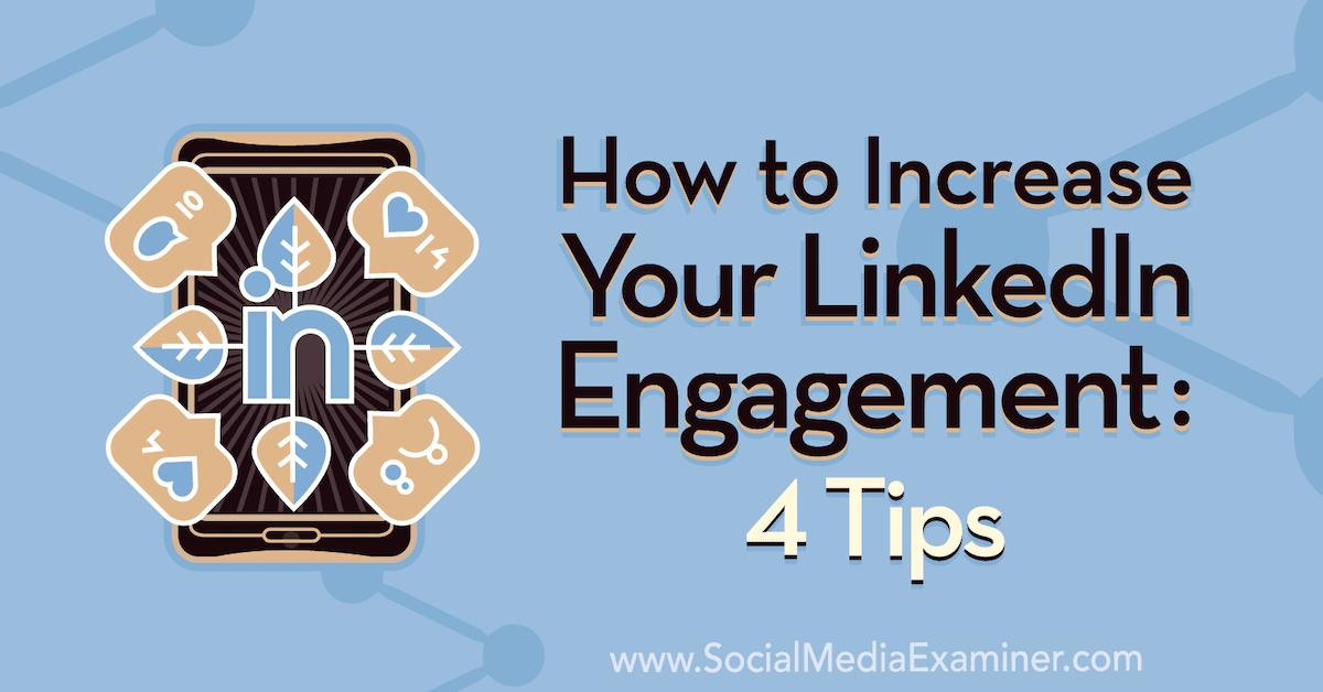 Cách tăng sự tham gia của bạn trên LinkedIn: 4 tiền boa 4