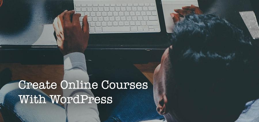 Cách tạo một khóa học trực tuyến với WordPress 3