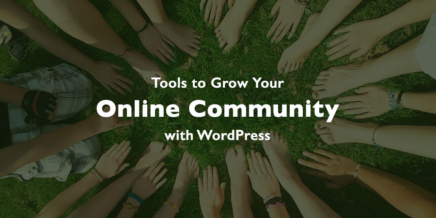Cách phát triển cộng đồng trực tuyến của bạn với WordPress 1