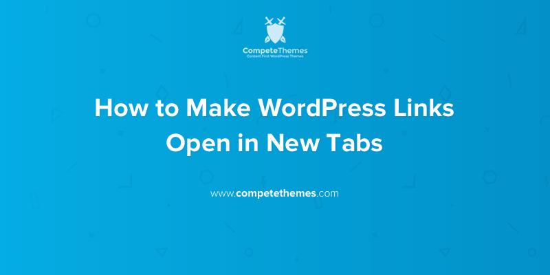 Cómo abrir enlaces de WordPress en nuevas pestañas