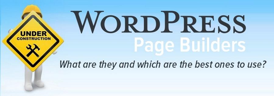 WordPress Sayfa Oluşturucuları hakkında bilmeniz gereken her şey
