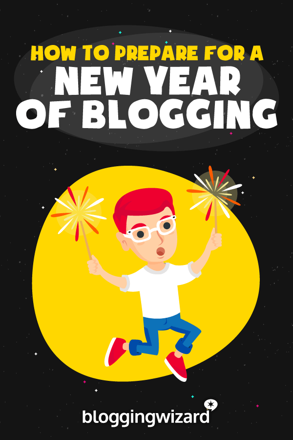 How To Prepare For A New Year Of Blogging