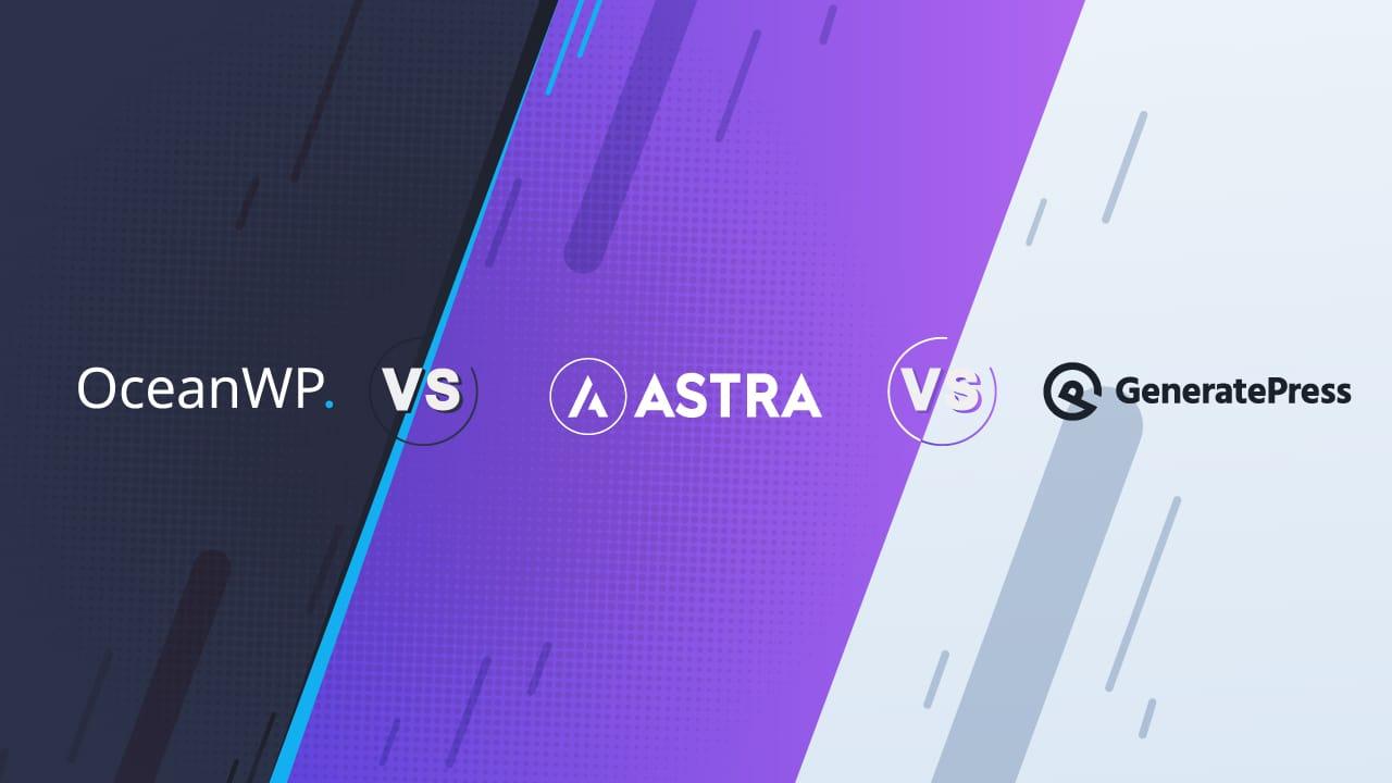 OceanWP vs Astra vs GeneratePress: Cái nào phù hợp với bạn? 1