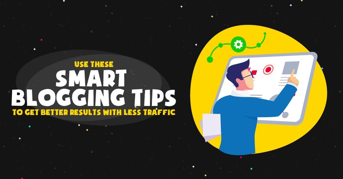 Sử dụng các mẹo viết blog thông minh này để có kết quả tốt hơn với ít lưu lượng truy cập 1