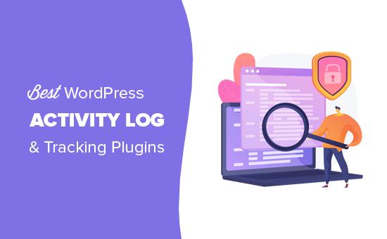 Comparando el mejor registro de actividad de WordPress y complementos de monitoreo