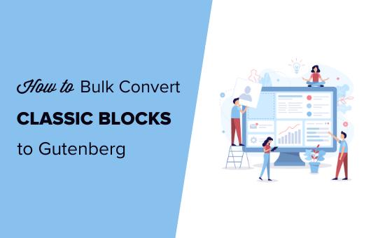 Klassik blokları WordPress-də Gutenberg-ə necə çevirmək olar