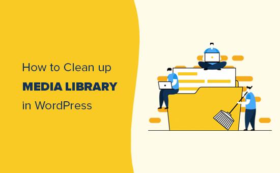 WordPress Media Kitabxanasını təmizləyin