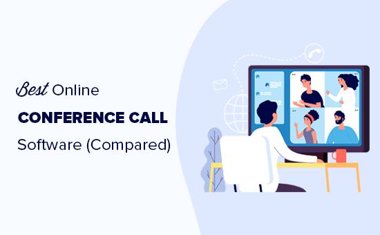 Comparando el mejor software de llamadas de conferencia en línea