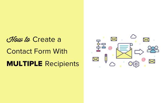 Jak utworzyć formularz kontaktowy dla wielu odbiorców (4 opcje)