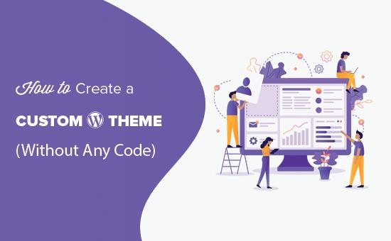 Skapa ett anpassat WordPress-tema utan att skriva någon kod