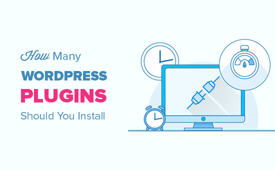 Bạn nên cài đặt bao nhiêu plugin WordPress? Những gì là quá nhiều? 1