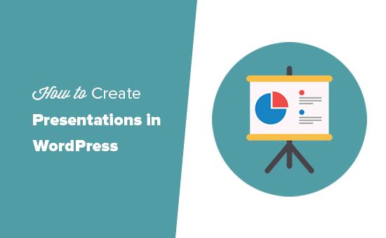 Unohda PowerPoint, kuinka luodaan WordPress-esityksiä