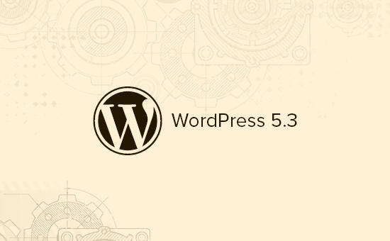 Điều gì đến trong WordPress 5.3 (Tính năng và ảnh chụp màn hình) 2