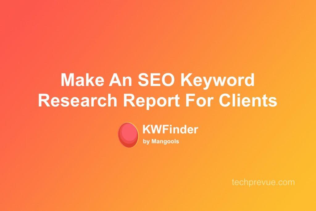 Cómo hacer un informe de investigación de palabras clave SEO para clientes