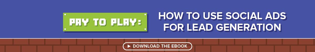 """Haga clic para descargar nuestro libro electrónico """"Pay to Play: cómo usar los anuncios sociales para generar clientes potenciales""""."""