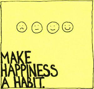 hacer un hábito de la felicidad