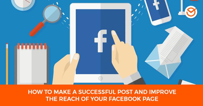 Cómo hacer una publicación exitosa y mejorar el alcance de un Facebook página
