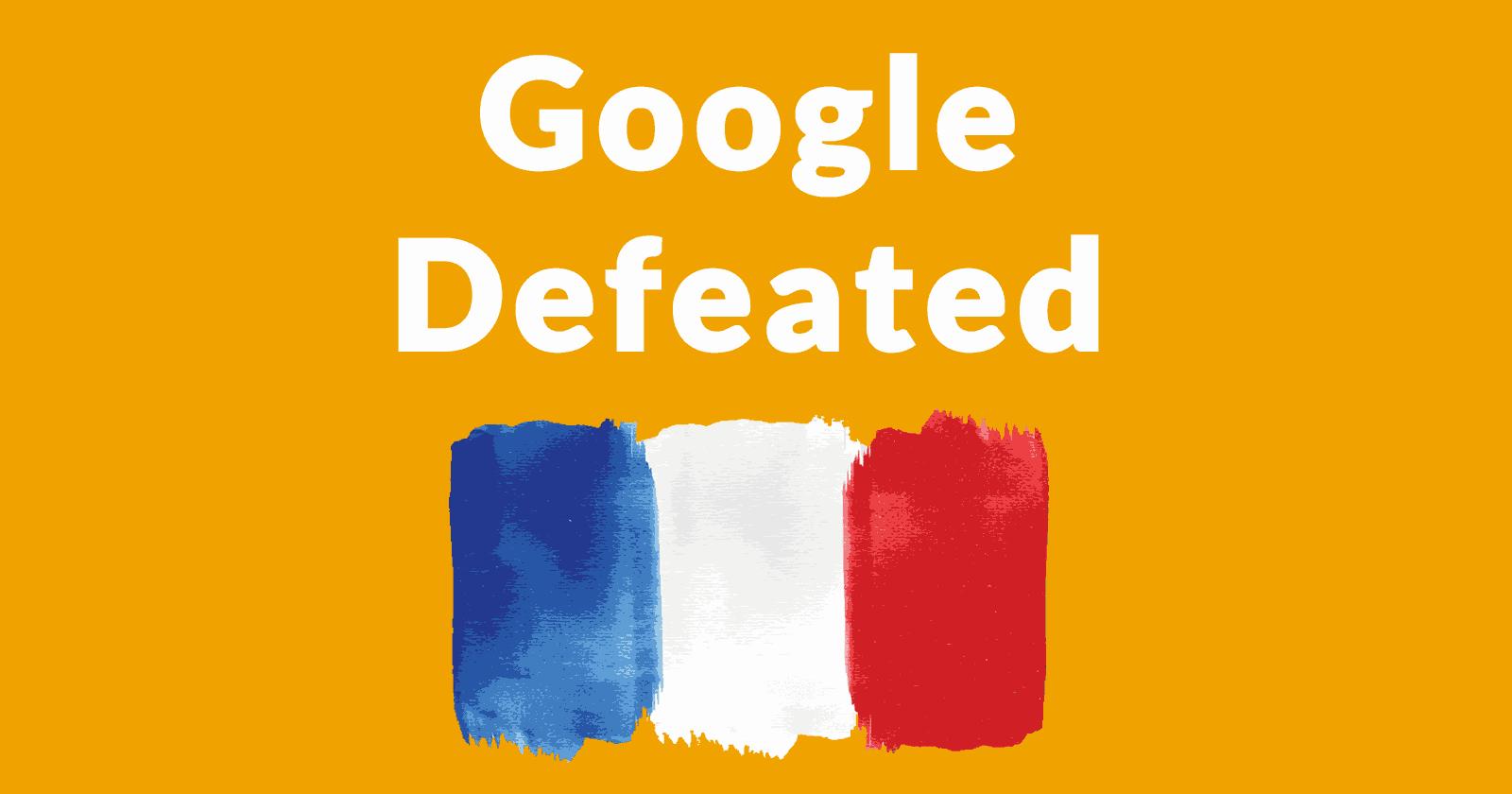 Google ponosi poważną porażkę: musi zapłacić francuskim wydawcom
