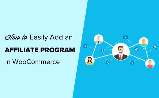 Cómo agregar fácilmente un programa de afiliados en WooCommerce
