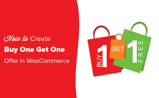 Cómo agregar fácilmente compre uno y obtenga uno gratis en WooCommerce