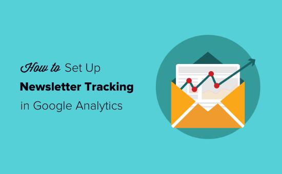 Cómo configurar el seguimiento de boletines por correo electrónico en Google Analytics
