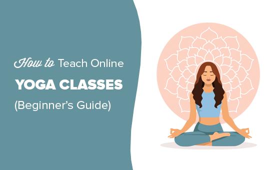 Cómo enseñar clases de yoga en línea