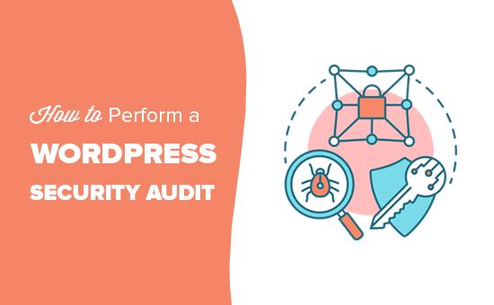 Tam bir WordPress təhlükəsizlik auditini asanlıqla həyata keçirin