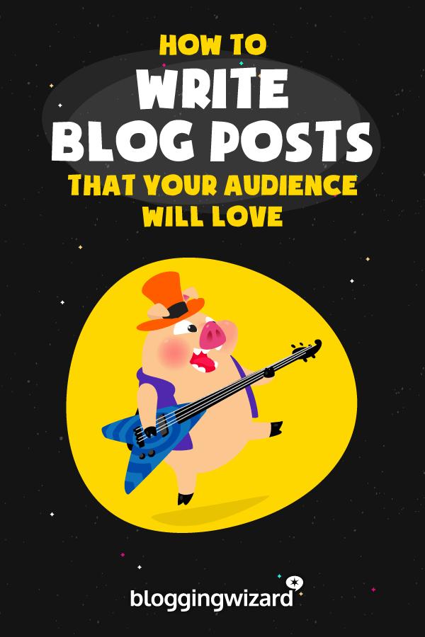 Kako pisati postove na blogovima koje će vaša publika obožavati 1