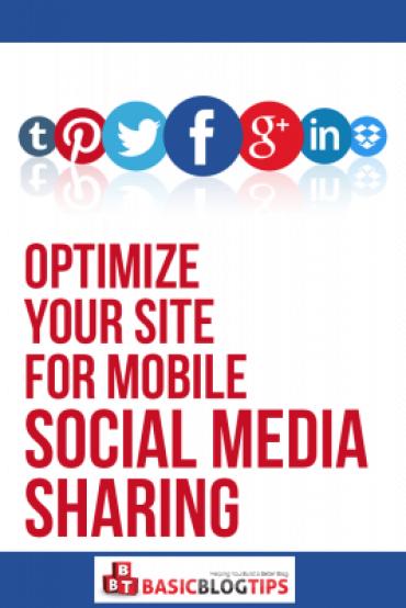 Cómo optimizar su sitio para compartir en redes sociales móviles