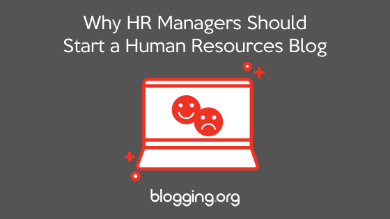 Zašto bi menadžeri za ljudske resurse trebali pokrenuti blog …