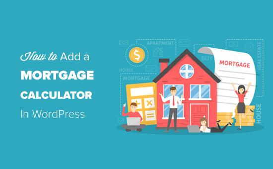 Agregar una calculadora de hipotecas en WordPress