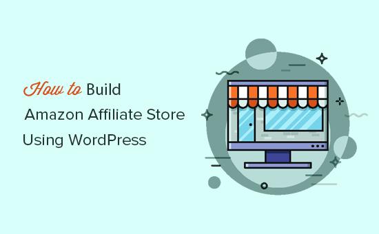 Cómo construir una tienda afiliada de Amazon usando WordPress