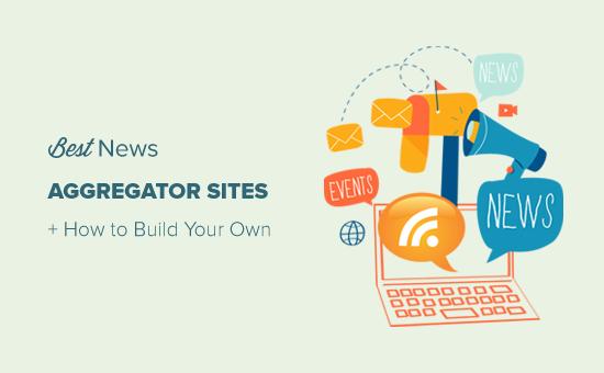 Mejores sitios web de agregador de noticias y cómo crear el suyo propio