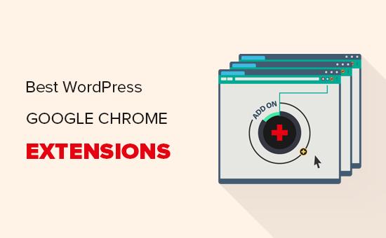 Ən yaxşı Google uzantıları Chrome WordPress üçün