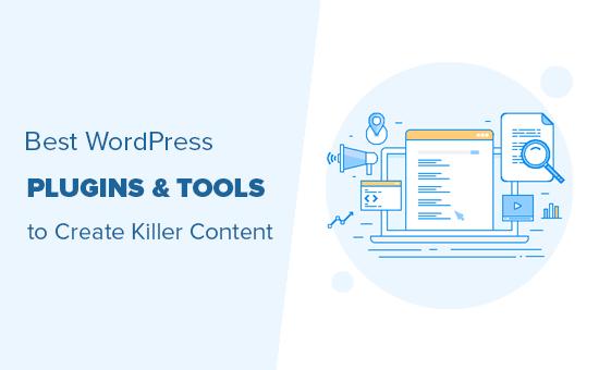 Los mejores complementos y herramientas de WordPress para crear contenido
