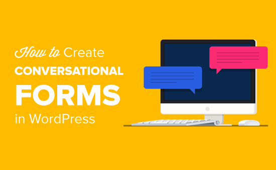 Cómo crear formularios de conversación en WordPress fácilmente