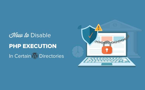 Kuinka poistaa PHP-suorittaminen käytöstä joissakin WordPress-hakemistoissa