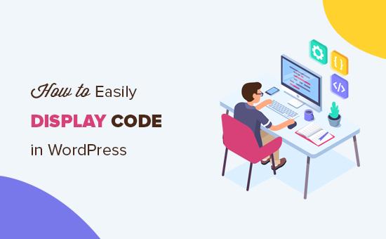 Cách dễ dàng hiển thị mã trong bài viết WordPress