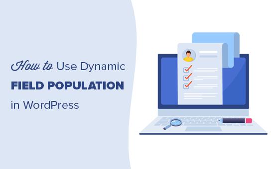 Cách sử dụng dân số trường động trong WordPress để điền biểu mẫu tự động 3