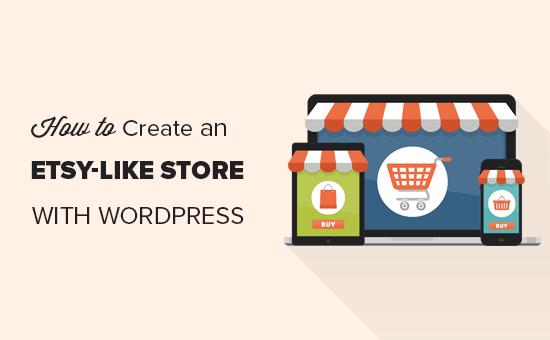 Cómo crear una tienda similar a Etsy con WordPress
