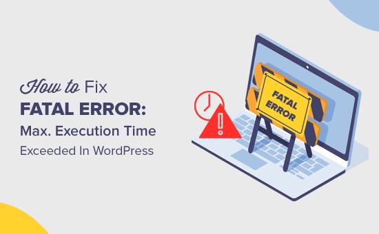 Corregir error fatal: el tiempo máximo de ejecución excedido en WordPress fácilmente