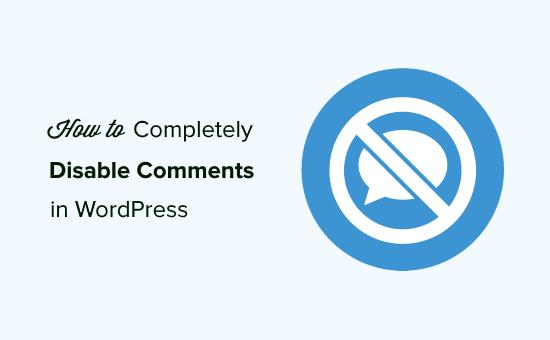 Cómo deshabilitar completamente los comentarios en WordPress