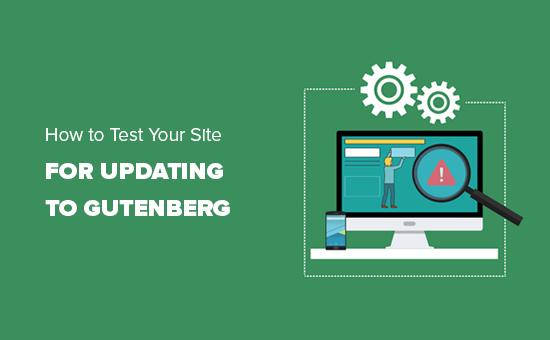 Otestujte svoje stránky a inovujte na Gutenberg a WordPress 5,0