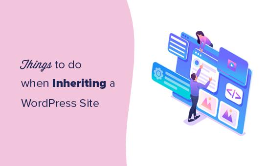 Cosas que debes hacer al heredar un sitio web de WordPress