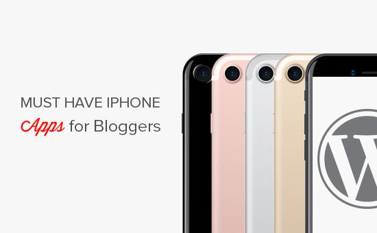 Debe tener aplicaciones de iPhone para bloggers