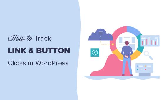 Siga fácilmente los clics de enlaces y botones en WordPress