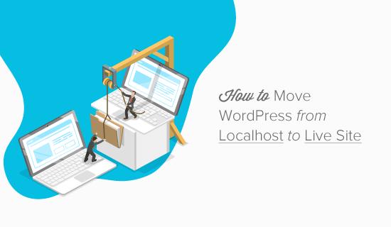 Kuinka siirtää WordPress paikallisesta palvelimesta työpaikalle (2 menetelmä)